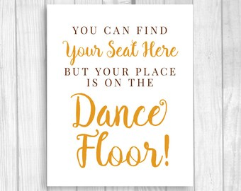You Can Find Your Seat Here but Your Place is on the Dance Floor 8x10 Printable Brown & Burnt Orange Fall or Autumn Wedding Reception Sign