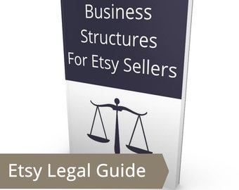 Legal Business Structures for Etsy Sellers - Sole Proprietor, Partnership, LLC, IRS Taxes, Tax Forms, Liability, Liabilities, Law Pay Taxes