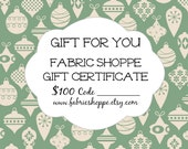 Christmas Gift, 100 Dollar Gift Certificate for the Fabric Shoppe, Gift for Quilter, Gift for Her, Gift for Teacher- Instant Download