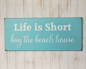Beach Sign Life is Short Buy the Beach House, Beach Decor, Summer Saying, Beach Cottage, Coastal Decor