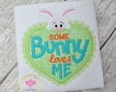 Some Bunny loves me t-shirt - Easter t-shirts - Easter Shirts - Childrens Easter shirts -  12 mo 18 month 2t 3t 4t 5t 6 8 kids