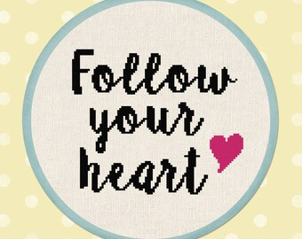 Follow Your Heart. Quote Cross Stitch Pattern PDF Instant Download