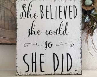 She BELIEVED She Could So SHE DID, Graduation Signs, Nursery Decor, Children's Signs 14 x 16