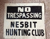 VINTAGE HUNTING SIGN, industrial, hand painted metal, no trespassing, scratch and dent display