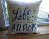 Pillow Cover - Life is better in Flip Flops