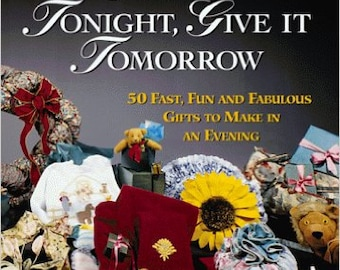 Sew it Tonight Give it Tomorrow Book
