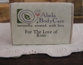 For the Love of Rose Natural Soap