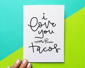 funny valentine card i love you more than tacos romantic valentines day gift anniversary card birthday card taco greeting card humorous card