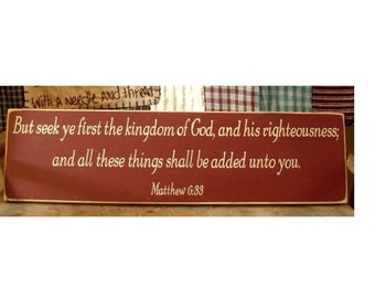 But seek ye first the kingdom of God and his righteousness... Matthew 6 33