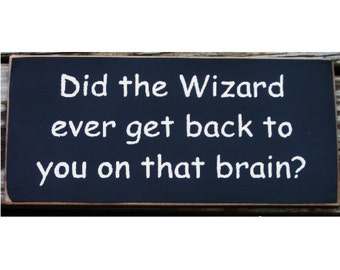 Did the wizard ever get back to you on that brain primitive sign