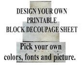 No Paint Design Your Own DIY Blocks , Instant Download Decoupage Sheet  Printable Craft , Wooden , Chunky , Stackable , Shelf Sitters , Wood