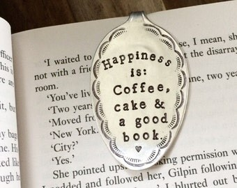 Recycled Vintage Silver Plate Spoon Bookmark. Book Worm Lovers Unique Gift. Happiness is coffee, cake and a good book. Hand Stamped Flatware