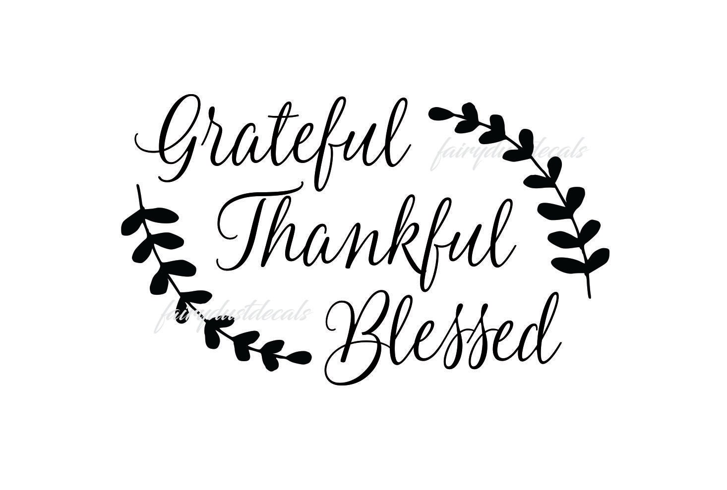 Grateful Thankful Blessed Decal Vinyl Lettering