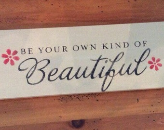 Beautiful - Wood sign - Be your own kind - Sign - Be your own - Wall decor - Rustic - Beautiful Sign - Home decor - Wooden sign - Inspire