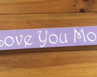 I love you more - I love you more sign - Love sign - Anniversary gift - Wood sign - I love you sign - Love you More - I love you - Wedding