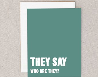 they say // who are they? // greeting card // skel // skel design // skel & co