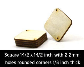 Unfinished Wood Square - 1-1/2 by 1-1/2 inches with 2 2mm holes at corners and 1/8 inch thick wooden shape (LC-SQRH07)