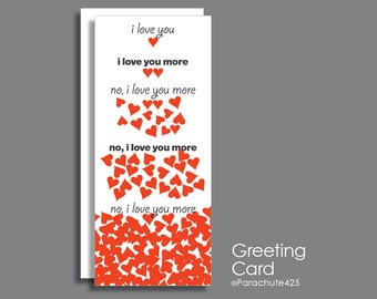 I Love You More, Anniversary Card, funny anniversary, romantic anniversary, romantic birthday, adult card, Valentine card, missing you card