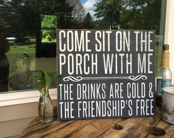 Come sit on the porch, porch sign, wood sign, porch decor, wood porch sign, country decor, rustic sign