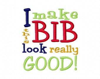 I make this BIB look really good Applique or Machine Embroidery Design Instant Download 4x4 5x7 Baby Shower Gift