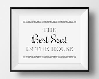 Funny Bathroom Print, Best Seat In The House, Bathroom Sign, Washroom Art, Toilet Print, Water Closet Sign, Washroom Sign, Art for Bathroom