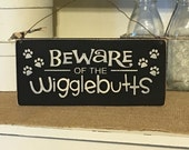 Primitive Decor,Dog Sign,Funny Dog Sign,Beware Of Wigglebutts,Pet Lovers Gift,Wood Sign,Rustic Sign,Primitive Sign
