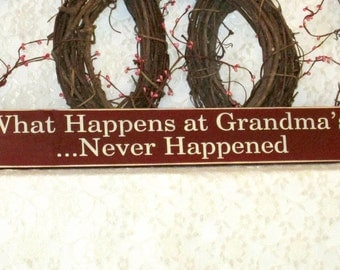 What Happens at Grandma's Never Happened - Primitive Country Painted Wall Sign Sign, Rustic sign, Grandma Sign, Funny Grandma Sign
