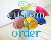 Custom Order for Tatiana: Wedding Flowers