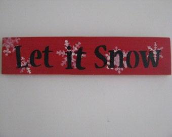 Let it Snow handmade sign  Christmas Winter