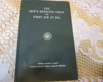 The Ships Medicine Chest and First Aid at Sea 1940