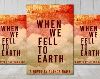 "Premade Digital Book eBook Cover Design ""When We Fell To Earth"" Fiction Young New Adult YA Speculative Literary Fiction"