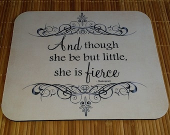 She is Fierce Mouse Pad Shakespeare Quote Mouse Mat You CHOOSE the COLORS