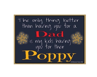 "Only Thing Better Than Having You As a Dad..Poppy Sentiment Loving Fridge Refrigerator Magnet 3.5"" X 2.5"""