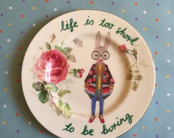 Life is Too Short To Be Boring Iris Bunny with Pink Rose Vintage Illustrated Plate