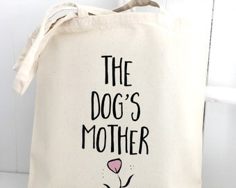 The Dog's Mother | Dog Bag | Dog Lover Gift | New Puppy Gift | Funny Dog Gift | Gift For Dog Lovers