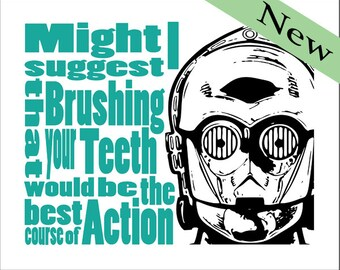 "C3PO Star Wars Bathroom Print ""Brush your Teeth"" - Digital download print - Select your color"