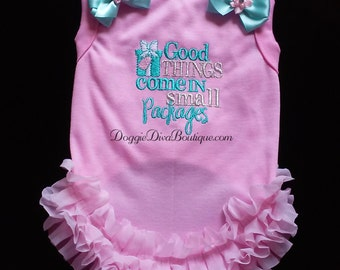 """Dog T Shirt - Pet T Shirt - Pink""""Good Things Come in Small Packages"""" embroidery XS - Small - Medium with or without bows or ruffles"""
