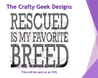 Rescued Is My Favorite Breed SVG File