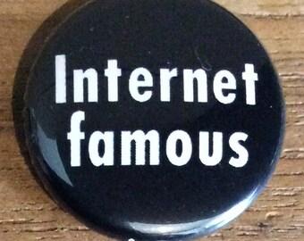 """1"""" Button - Internet Famous"""