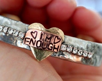 I'm Enough.. Cuff Bracelet, hand forged, boho jewelry, rustic country chic soldered cuff bracelet