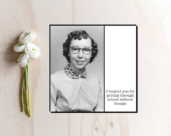 Magnet - I respect you for getting through school without Google - Vintage Retro Woman Mother Grandmother Aunt
