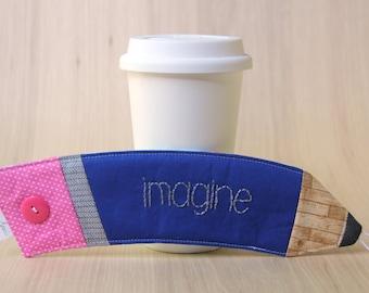 Pencil Coffee Cup Sleeve - Blue Imagine Coffee Cozy - Ready to Ship
