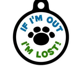 Pet ID Tag - If I'm Out, I'm Lost - Boyish Colors Pet Tag, Dog Tag, Cat Tag