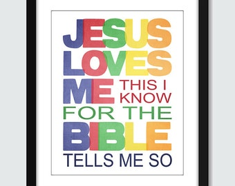 Christian Wall Art, Jesus Loves Me This I Know For the Bible Tells Me So Wall Art - 8x10, 5x7, 4x6 Custom Inspirational Wall Print Poster
