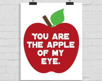 You Are The Apple Of My Eye Wall Art. INSTANT DOWNLOAD. Apple Wall Art Printable. Apple of My Eye Art. Children's Wall Art. Love Wall Art.