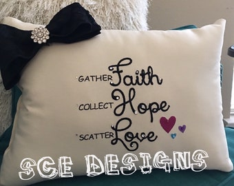 Faith, Hope, Love, saying embroidered pillow.