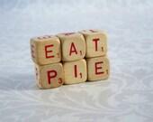 Eat Pie Wood Sign  /  Wooden Scrabble Letter Cubes  Letter Dice  /  Wood Cube Messages