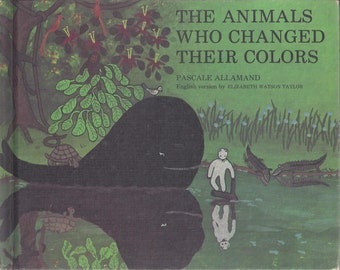 The Animals Who Changed Their Colors by Pascale Allamand, C1979