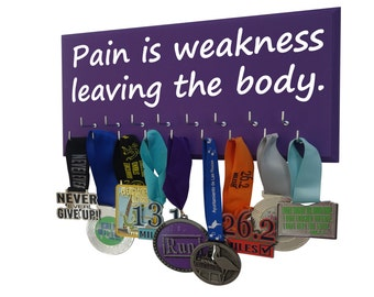 Sports medal holder, inspirational quote on medal display rack, Pain is weakness leaving the body.