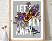 Typography Print - Let's Fly Away Butterfly - Nursery Poster Vintage Inspired Wall Art Poster Quote Inspirational Words Design  - TD102